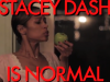 "See Trailer For Off-Beat Show ""Normal"" Starring Stacey Dash"